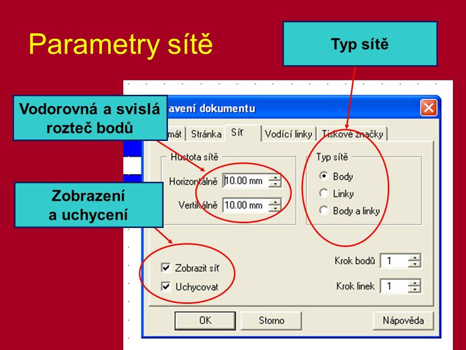 Parametry sítě Vodorovná a svislá rozteč bodů Zobrazení a uchycení Typ sítě