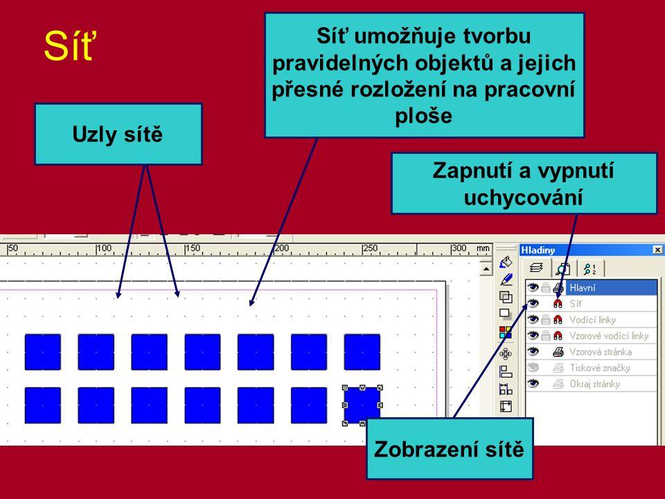 Síť Zapnutí a vypnutí uchycování Uzly sítě Síť umožňuje tvorbu pravidelných objektů a jejich přesné rozložení na pracovní ploše Zobrazení sítě