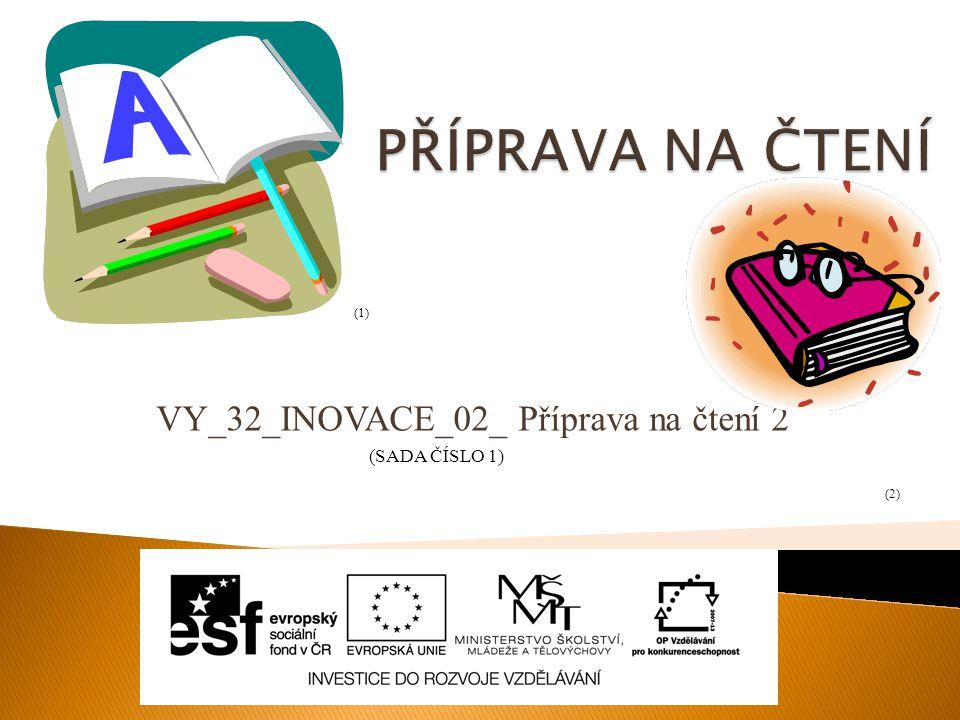 VY_32_INOVACE_02_ Příprava na čtení 2 (SADA ČÍSLO 1) (1) (2)