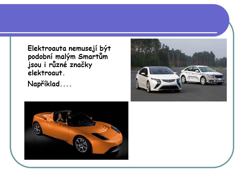 Elektroauta nemusejí být podobní malým Smartům jsou i různé značky elektroaut. Například....