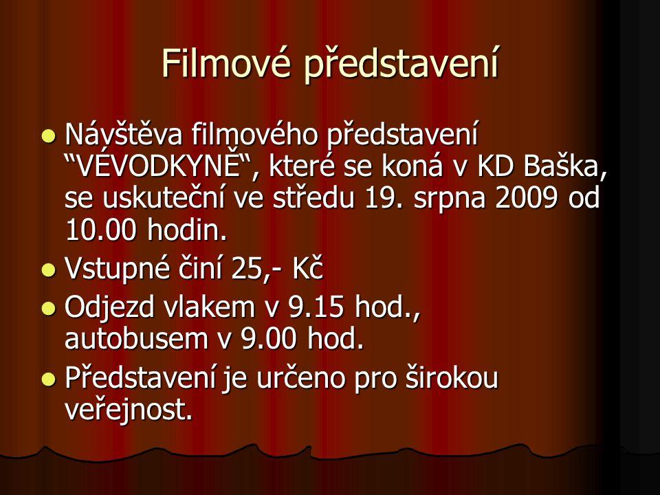 """Filmové představení Návštěva filmového představení """"VÉVODKYNĚ"""", které se koná v KD Baška, se uskuteční ve středu 19. srpna 2009 od 10.00 hodin. Návště"""