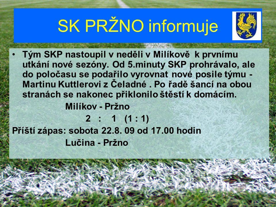 SK PRŽNO informuje Tým SKP nastoupil v neděli v Milíkově k prvnímu utkání nové sezóny. Od 5.minuty SKP prohrávalo, ale do poločasu se podařilo vyrovna