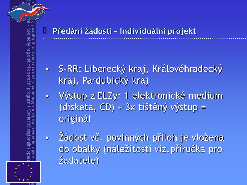 Předání žádosti – Individuální projekt  S-RR: Liberecký kraj, Královéhradecký kraj, Pardubický krajS-RR: Liberecký kraj, Královéhradecký kraj, Pardub