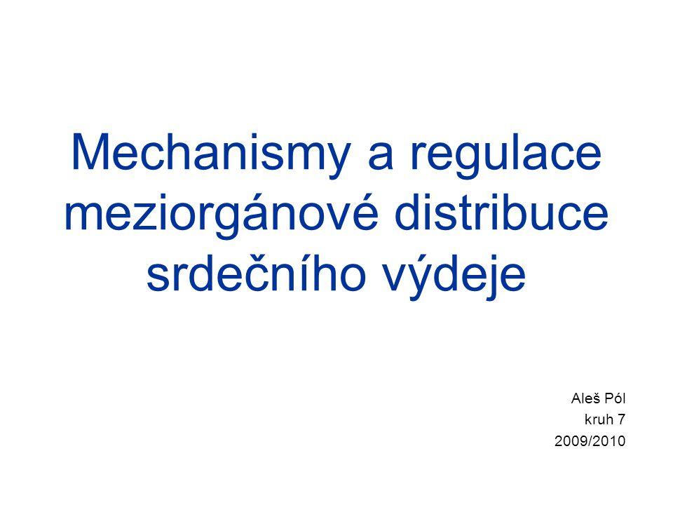 Mechanismy a regulace meziorgánové distribuce srdečního výdeje Aleš Pól kruh 7 2009/2010