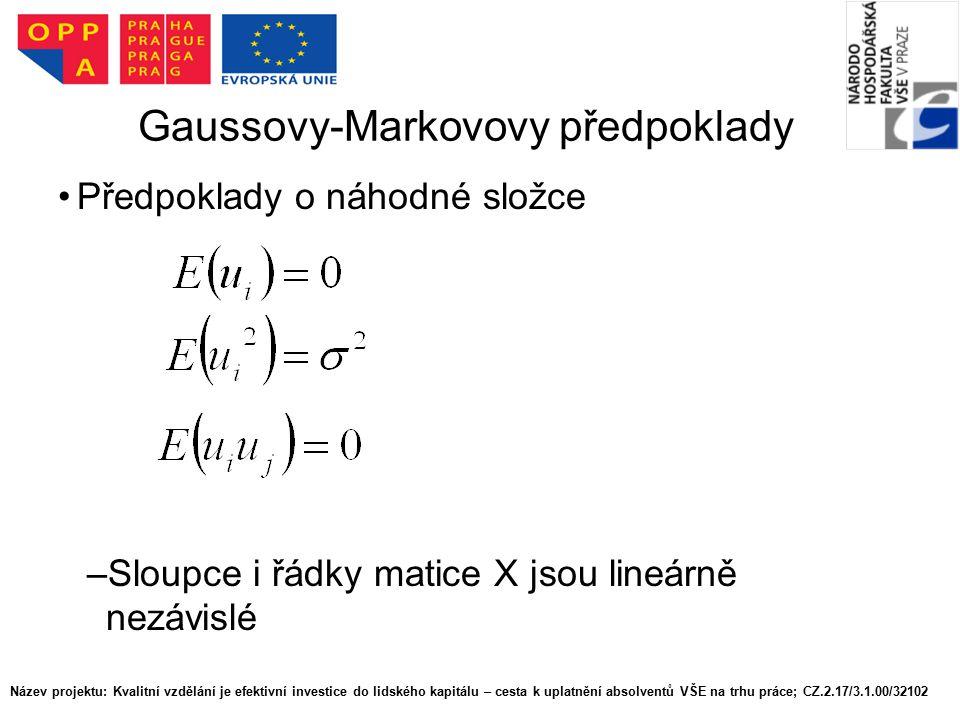 Gaussovy-Markovovy předpoklady Předpoklady o náhodné složce –Sloupce i řádky matice X jsou lineárně nezávislé Název projektu: Kvalitní vzdělání je efektivní investice do lidského kapitálu – cesta k uplatnění absolventů VŠE na trhu práce; CZ.2.17/3.1.00/32102