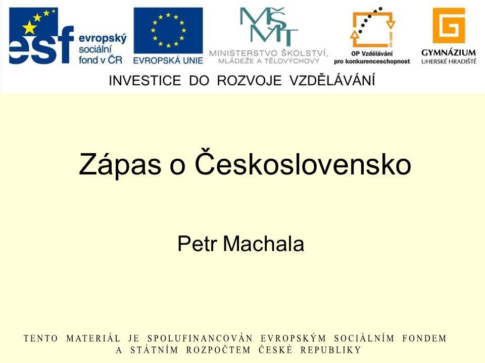 Zápas o Československo Petr Machala