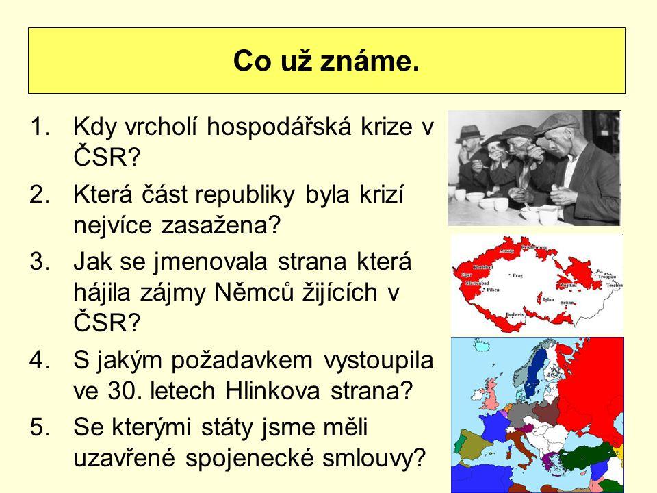 1.Kdy vrcholí hospodářská krize v ČSR.2.Která část republiky byla krizí nejvíce zasažena.