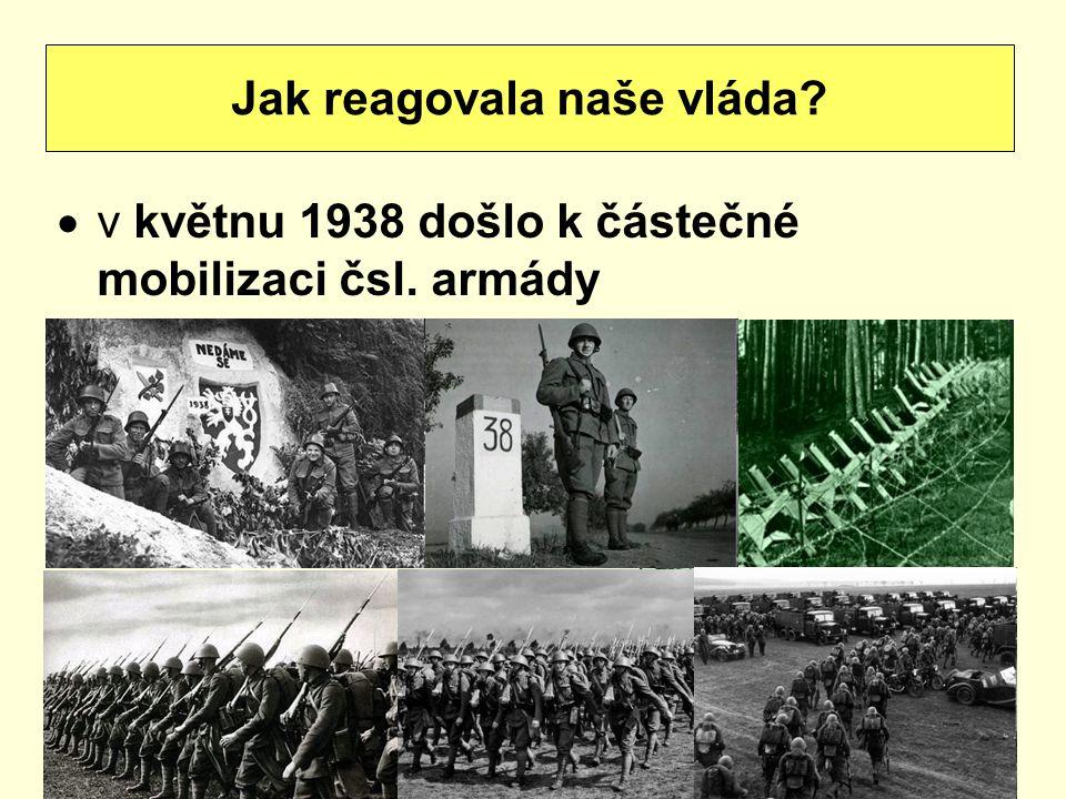  v květnu 1938 došlo k částečné mobilizaci čsl. armády Jak reagovala naše vláda?