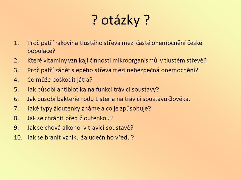 ? otázky ? 1.Proč patří rakovina tlustého střeva mezi časté onemocnění české populace? 2.Které vitaminy vznikají činností mikroorganismů v tlustém stř