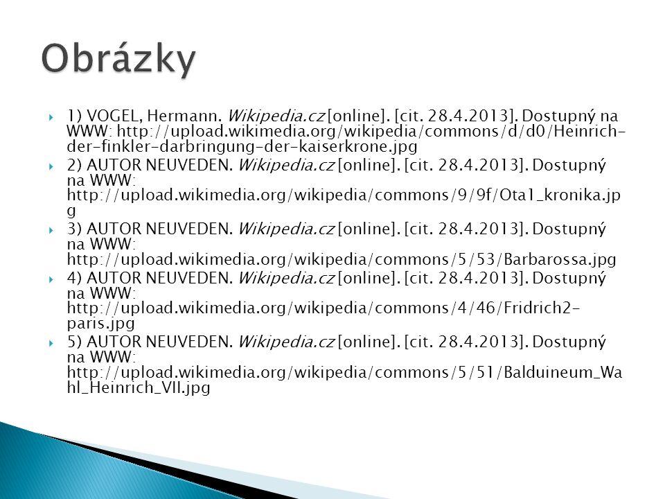 1) VOGEL, Hermann. Wikipedia.cz [online]. [cit. 28.4.2013]. Dostupný na WWW: http://upload.wikimedia.org/wikipedia/commons/d/d0/Heinrich- der-finkle
