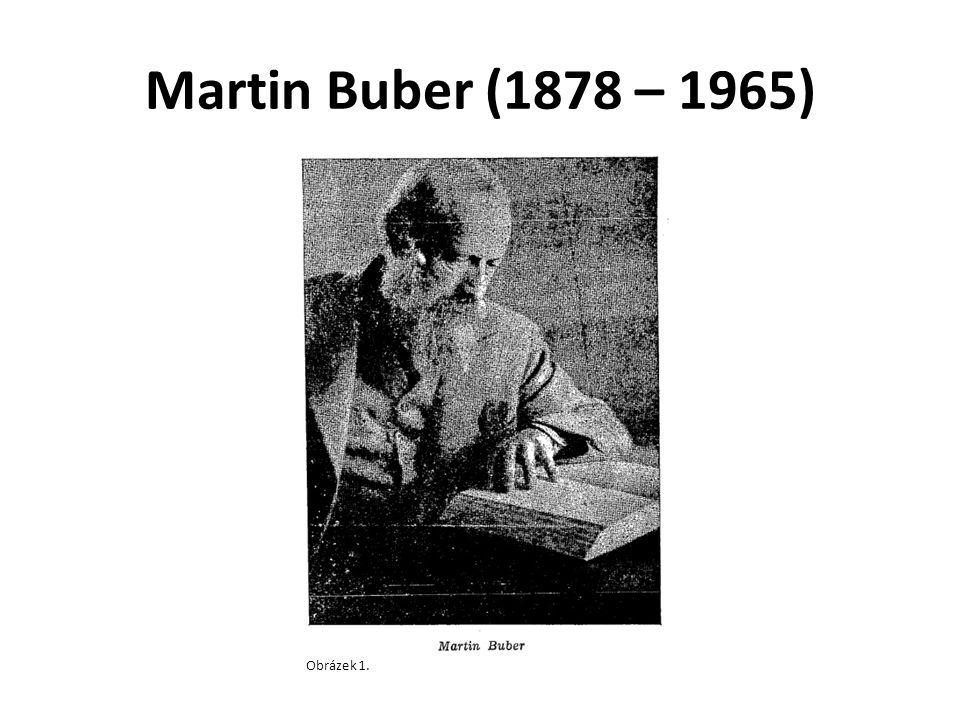 Martin Buber (1878 – 1965) Obrázek 1.