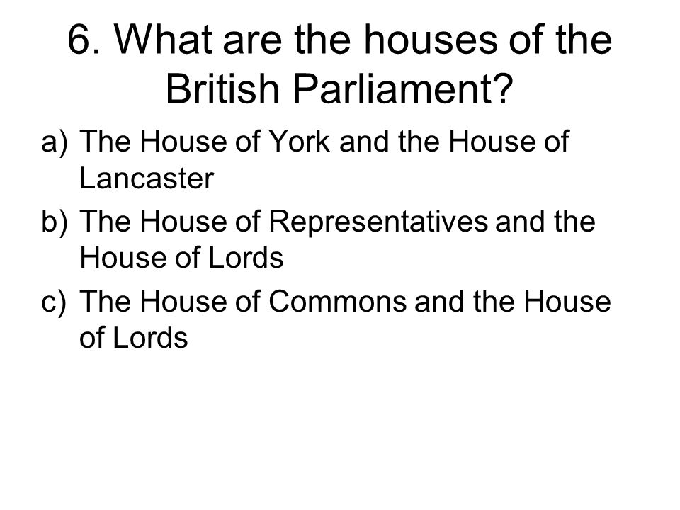 7.What are the two main political parties in GB.