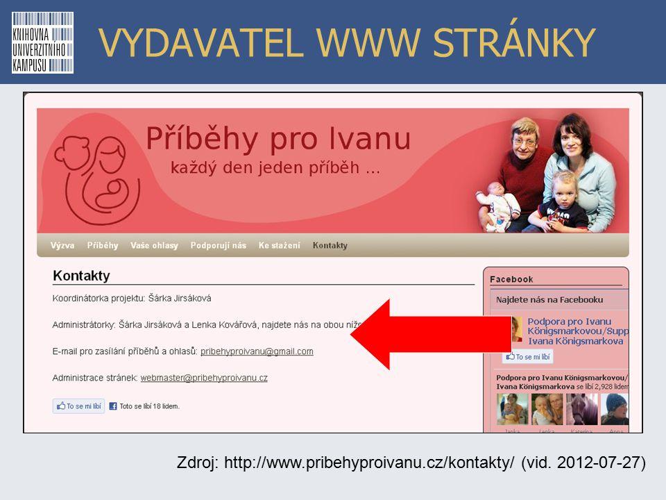 VYDAVATEL WWW STRÁNKY Zdroj: http://www.pribehyproivanu.cz/kontakty/ (vid. 2012-07-27)