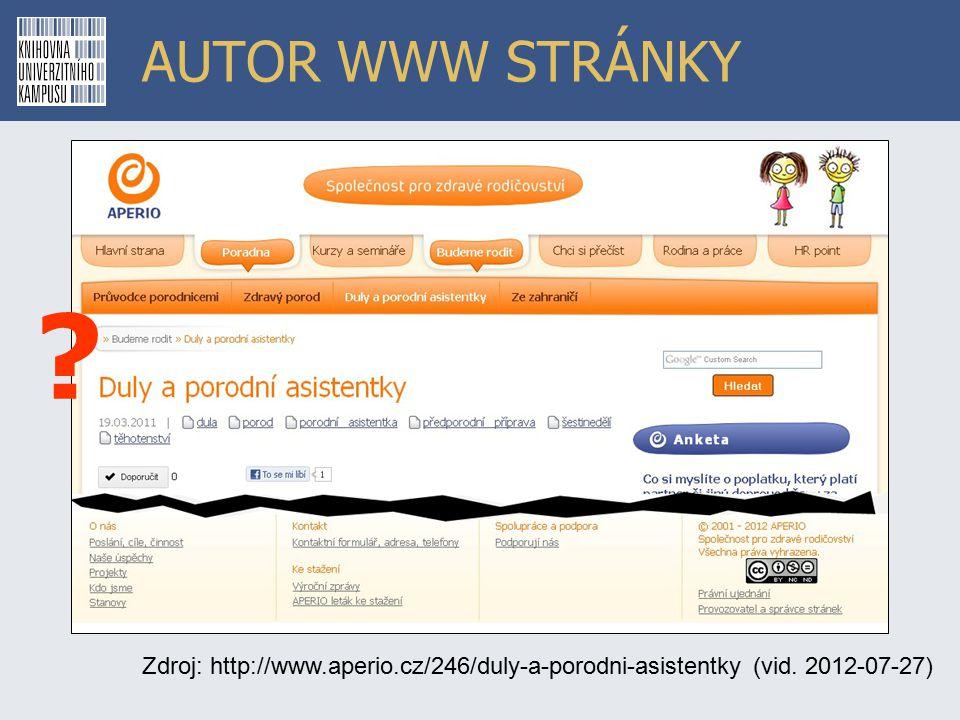 AUTOR WWW STRÁNKY Zdroj: http://www.aperio.cz/246/duly-a-porodni-asistentky (vid. 2012-07-27)