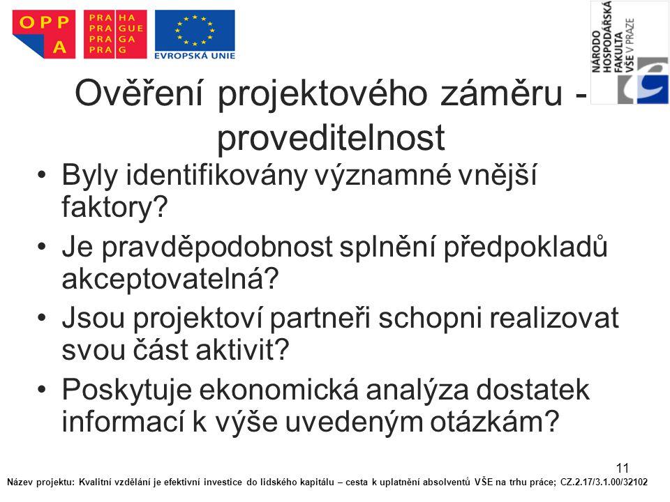 11 Ověření projektového záměru - proveditelnost Byly identifikovány významné vnější faktory.