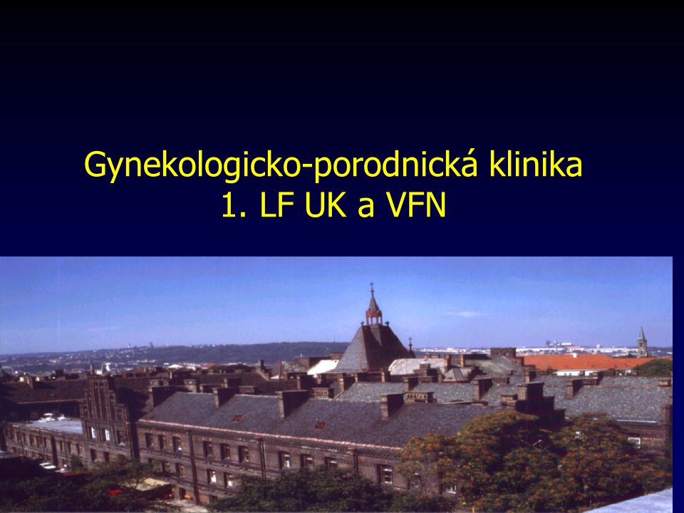 Gynekologicko-porodnická klinika 1. LF UK a VFN
