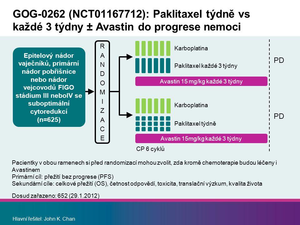 Hlavní řešitel: John K. Chan GOG-0262 (NCT01167712): Paklitaxel týdně vs každé 3 týdny ± Avastin do progrese nemoci RANDOMIZACERANDOMIZACE Paklitaxel