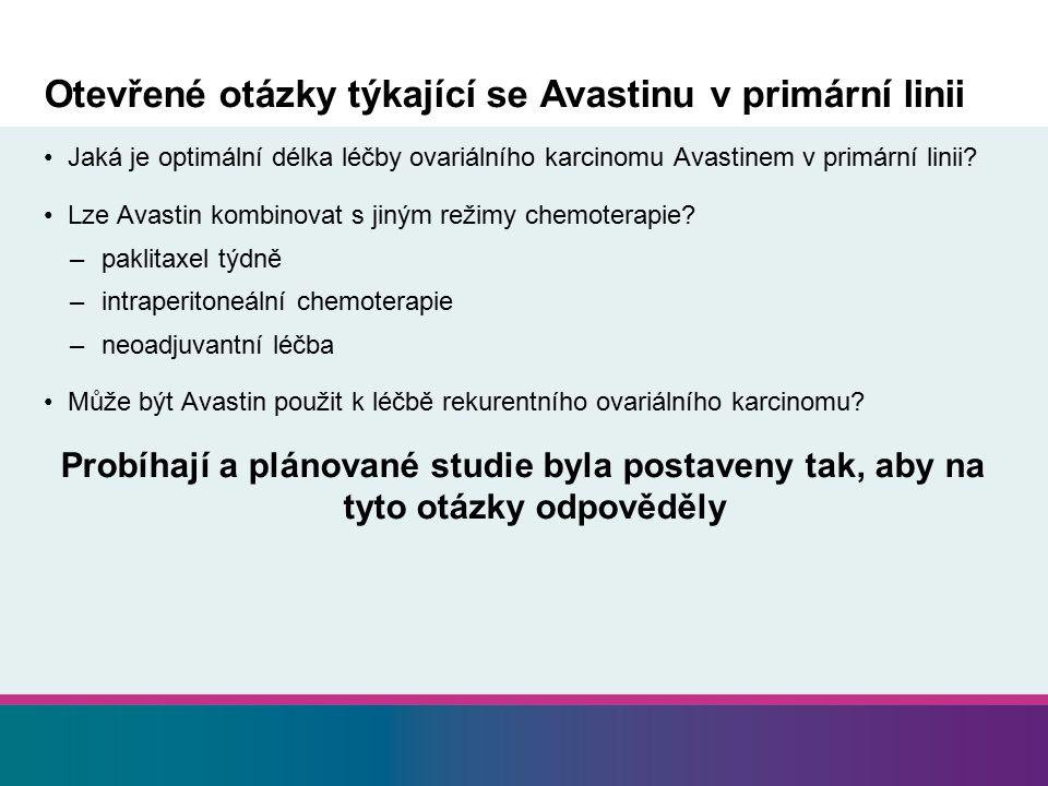 Otevřené otázky týkající se Avastinu v primární linii Jaká je optimální délka léčby ovariálního karcinomu Avastinem v primární linii? Lze Avastin komb