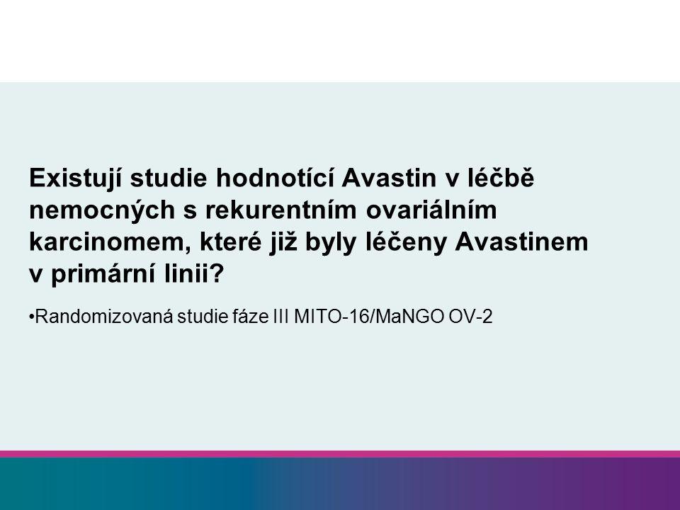 Existují studie hodnotící Avastin v léčbě nemocných s rekurentním ovariálním karcinomem, které již byly léčeny Avastinem v primární linii? Randomizova