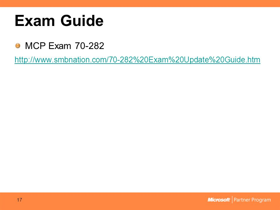 Exam Guide MCP Exam 70-282 http://www.smbnation.com/70-282%20Exam%20Update%20Guide.htm 17