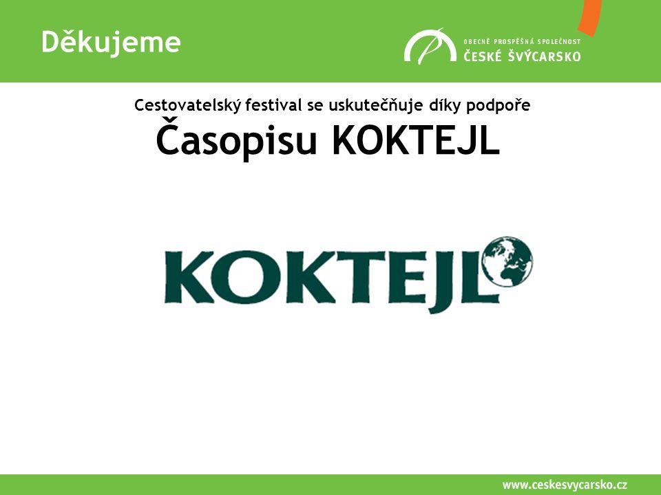 Děkujeme Cestovatelský festival se uskutečňuje díky podpoře Časopisu KOKTEJL Semily
