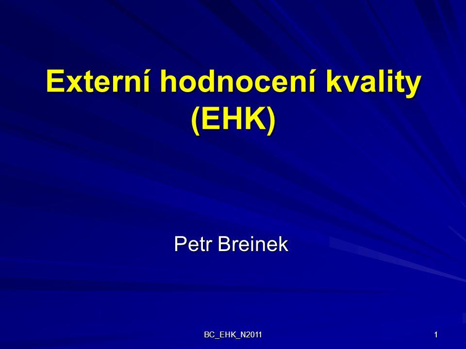 BC_EHK_N2011 1 Externí hodnocení kvality (EHK) Petr Breinek