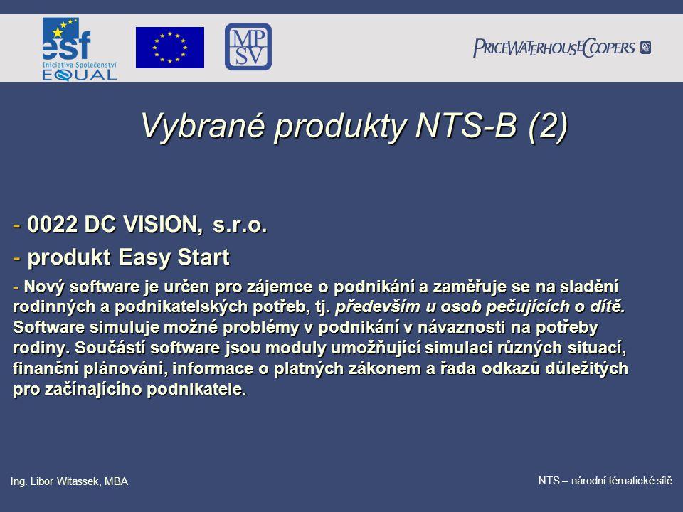 PricewaterhouseCoopers Date NTS – národní tématické sítě Ing. Libor Witassek, MBA Vybrané produkty NTS-B (2) - 0022 DC VISION, s.r.o. - produkt Easy