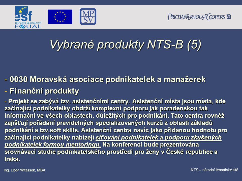 PricewaterhouseCoopers Date NTS – národní tématické sítě Ing. Libor Witassek, MBA Vybrané produkty NTS-B (5) - 0030 Moravská asociace podnikatelek a