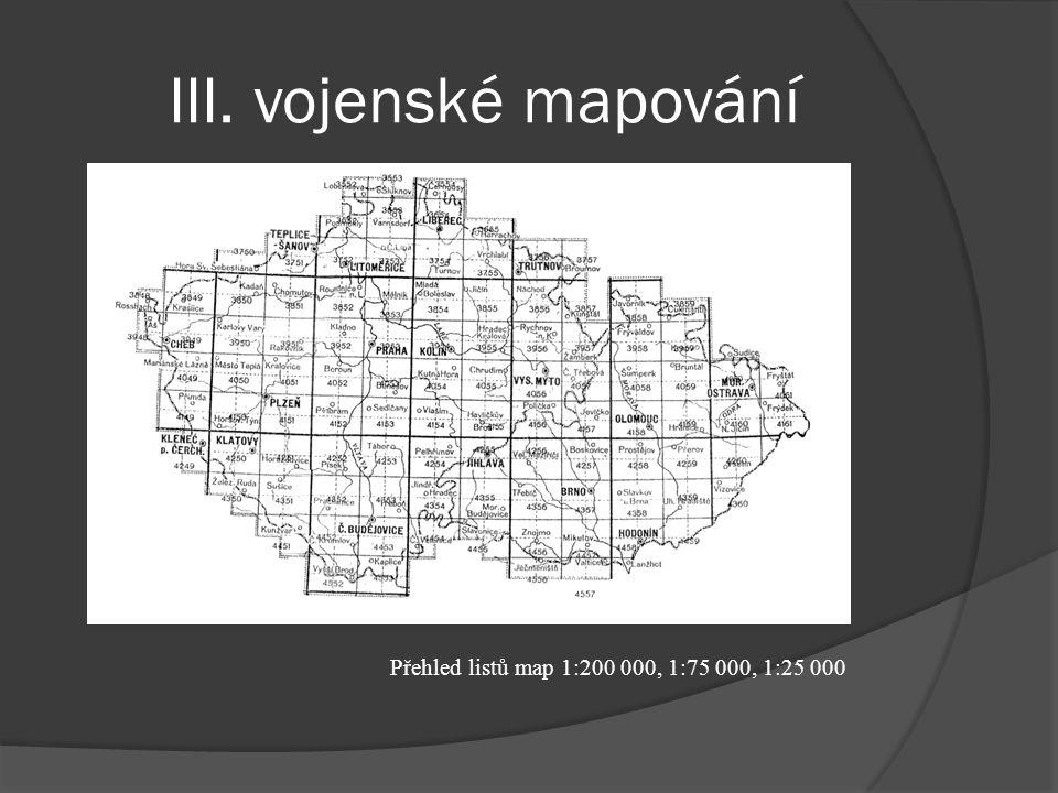 III. vojenské mapování Přehled listů map 1:200 000, 1:75 000, 1:25 000
