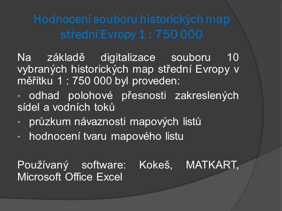 Hodnocení souboru historických map střední Evropy 1 : 750 000 Na základě digitalizace souboru 10 vybraných historických map střední Evropy v měřítku 1