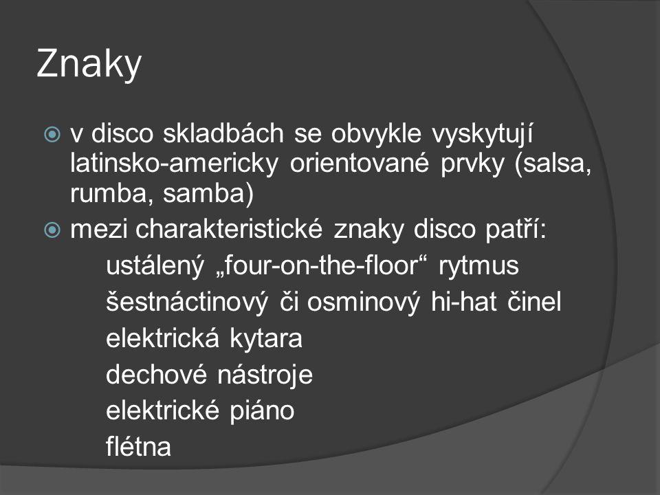 Znaky  v disco skladbách se obvykle vyskytují latinsko-americky orientované prvky (salsa, rumba, samba)  mezi charakteristické znaky disco patří: us