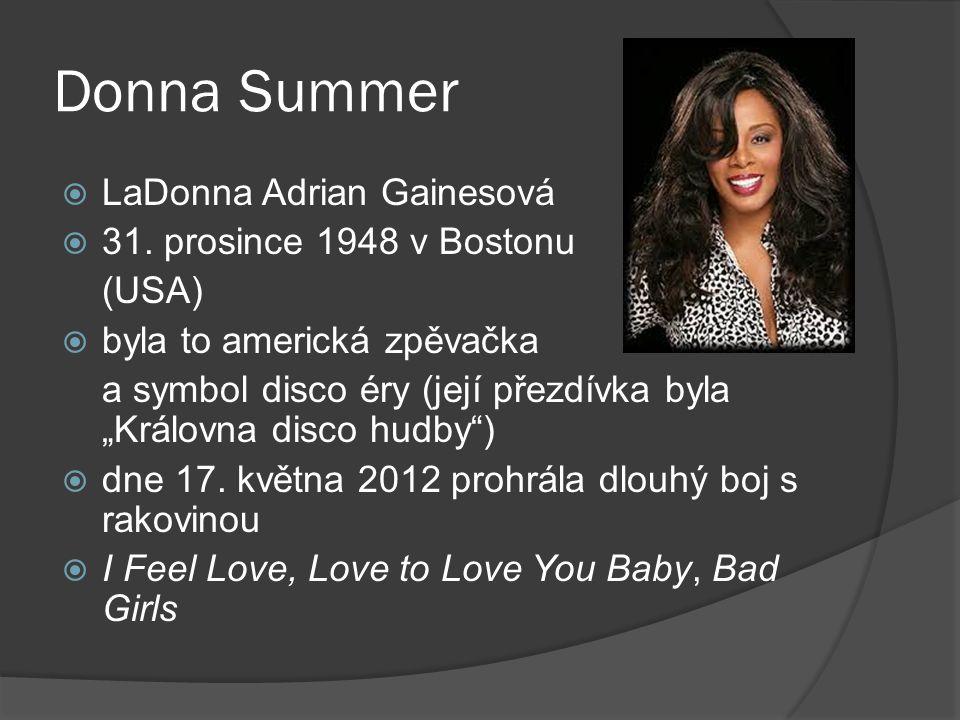 """Donna Summer  LaDonna Adrian Gainesová  31. prosince 1948 v Bostonu (USA)  byla to americká zpěvačka a symbol disco éry (její přezdívka byla """"Králo"""