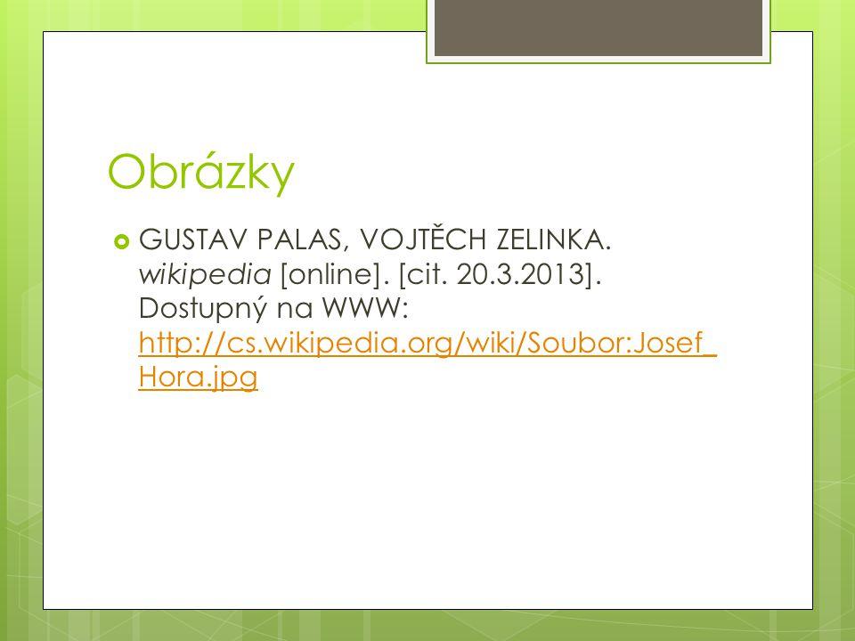 Obrázky  GUSTAV PALAS, VOJTĚCH ZELINKA.wikipedia [online].
