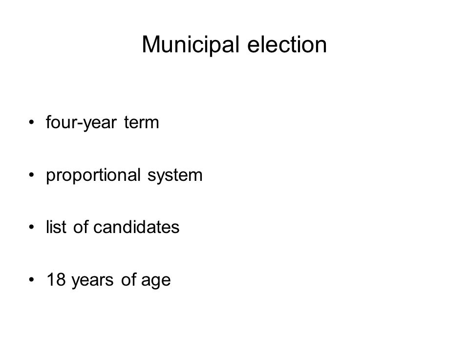 Municipal election four-year term proportional system list of candidates 18 years of age