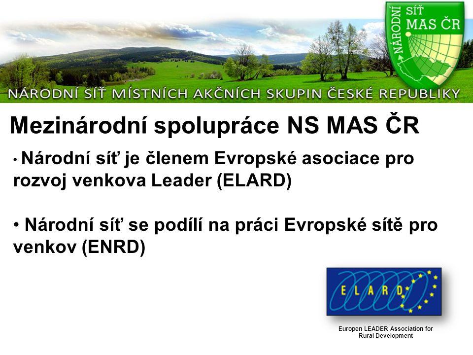 Mezinárodní spolupráce NS MAS ČR Národní síť je členem Evropské asociace pro rozvoj venkova Leader (ELARD) Národní síť se podílí na práci Evropské sít