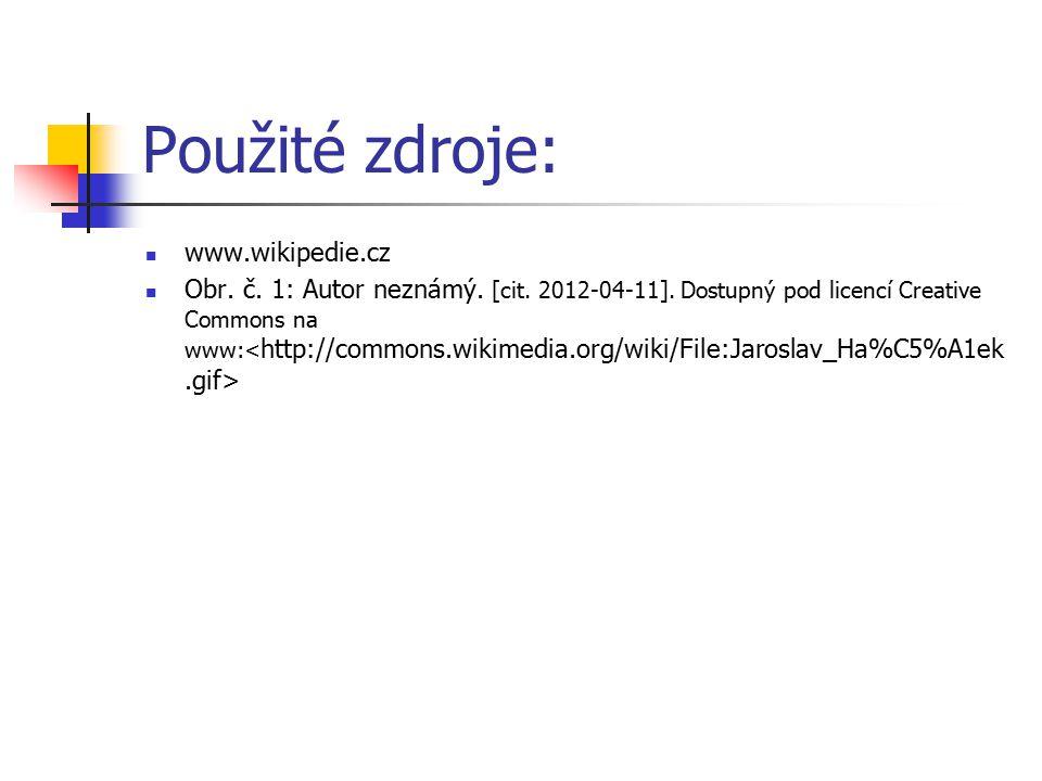 Použité zdroje: www.wikipedie.cz Obr. č. 1: Autor neznámý. [cit. 2012-04-11]. Dostupný pod licencí Creative Commons na www: