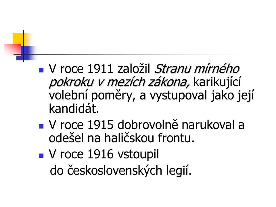 Stranu mírného pokroku v mezích zákona, V roce 1911 založil Stranu mírného pokroku v mezích zákona, karikující volební poměry, a vystupoval jako její kandidát.