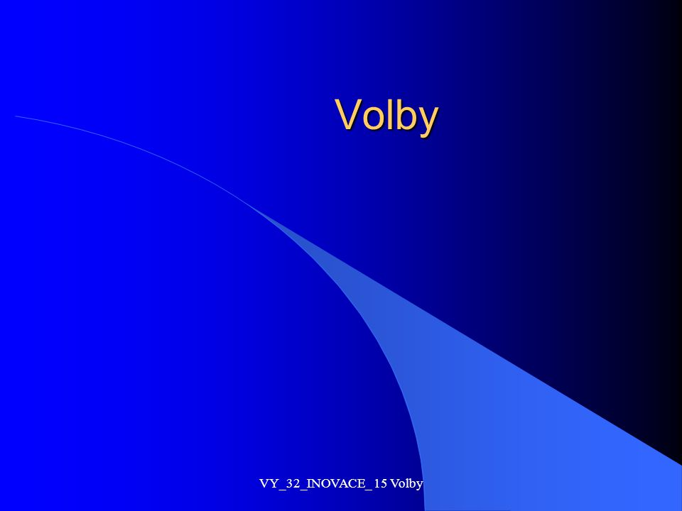Volby VY_32_INOVACE_ 15 Volby