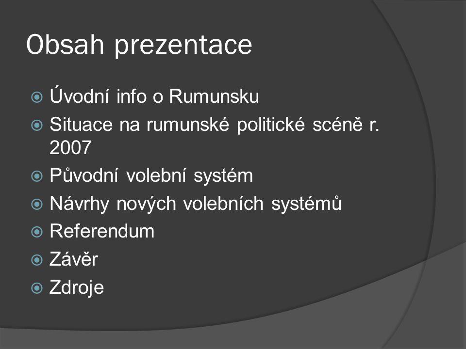 Obsah prezentace  Úvodní info o Rumunsku  Situace na rumunské politické scéně r.