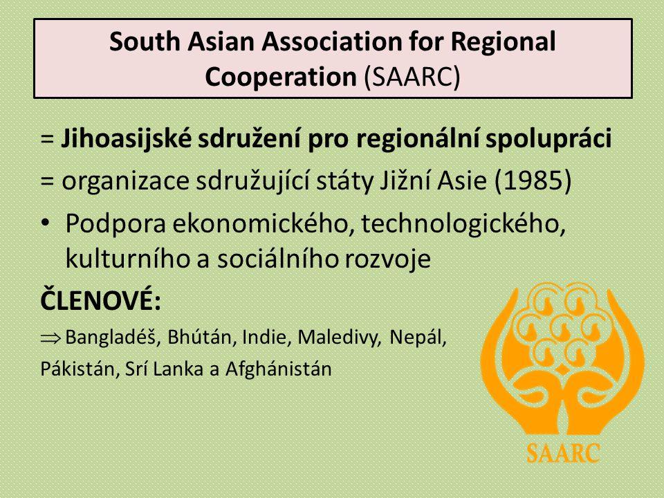 South Asian Association for Regional Cooperation (SAARC) = Jihoasijské sdružení pro regionální spolupráci = organizace sdružující státy Jižní Asie (19