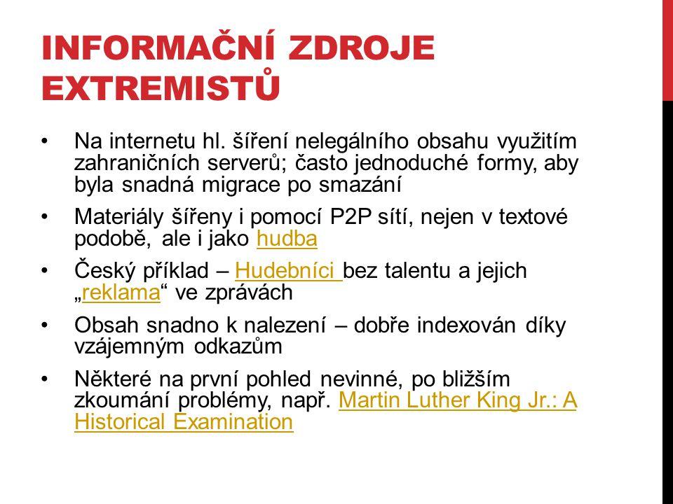INFORMAČNÍ ZDROJE EXTREMISTŮ Na internetu hl.
