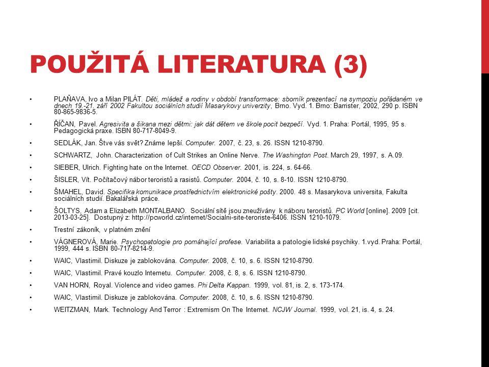 POUŽITÁ LITERATURA (3) PLAŇAVA, Ivo a Milan PILÁT.