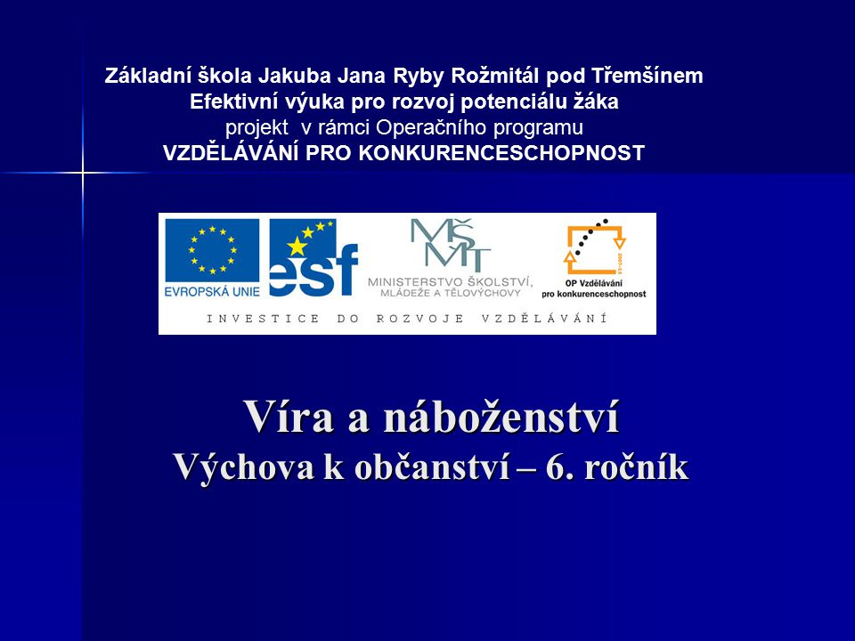 Víra a náboženství 6.ročník ZŠ Použitý software: držitel licence - ZŠ J.