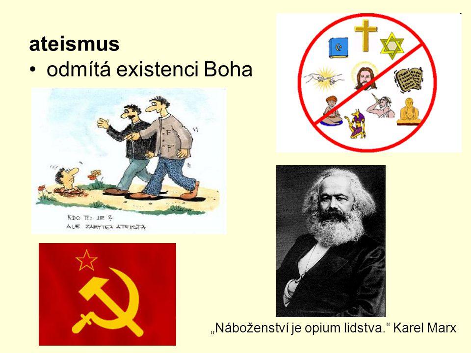 "ateismus odmítá existenci Boha ""Náboženství je opium lidstva."" Karel Marx"