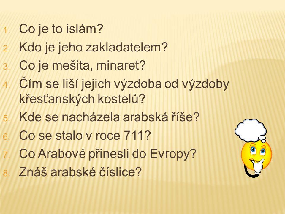 1. Co je to islám. 2. Kdo je jeho zakladatelem.
