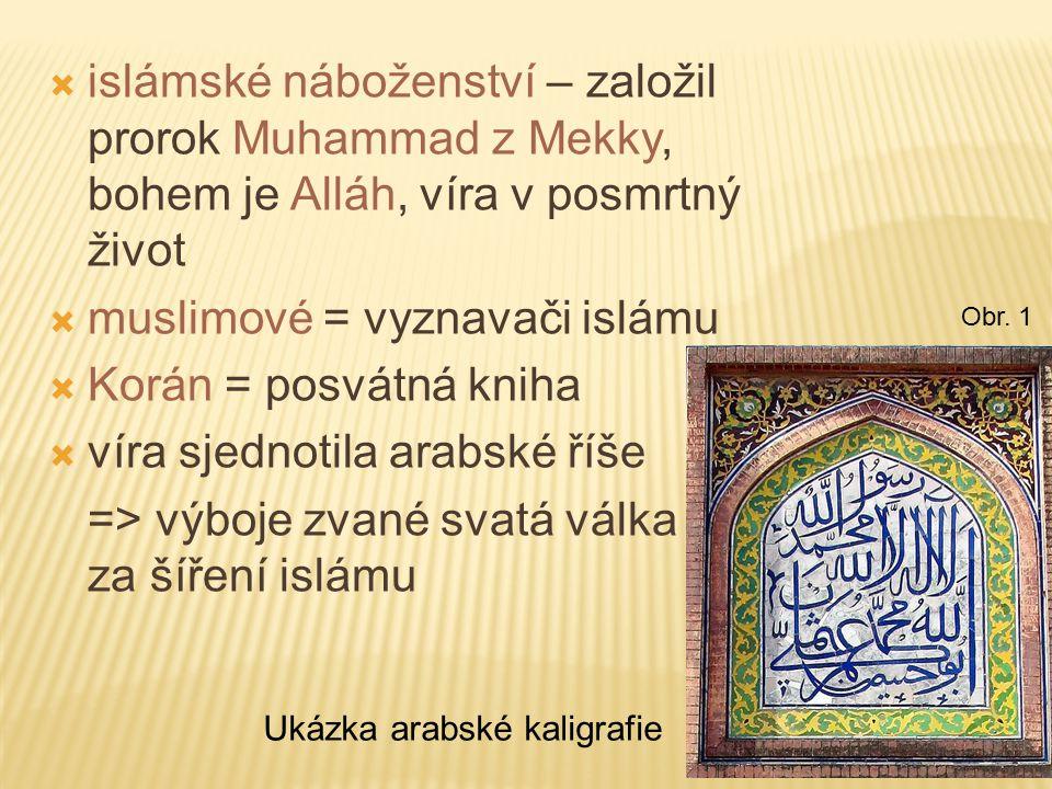 1.Co je to islám. 2. Kdo je jeho zakladatelem. 3.