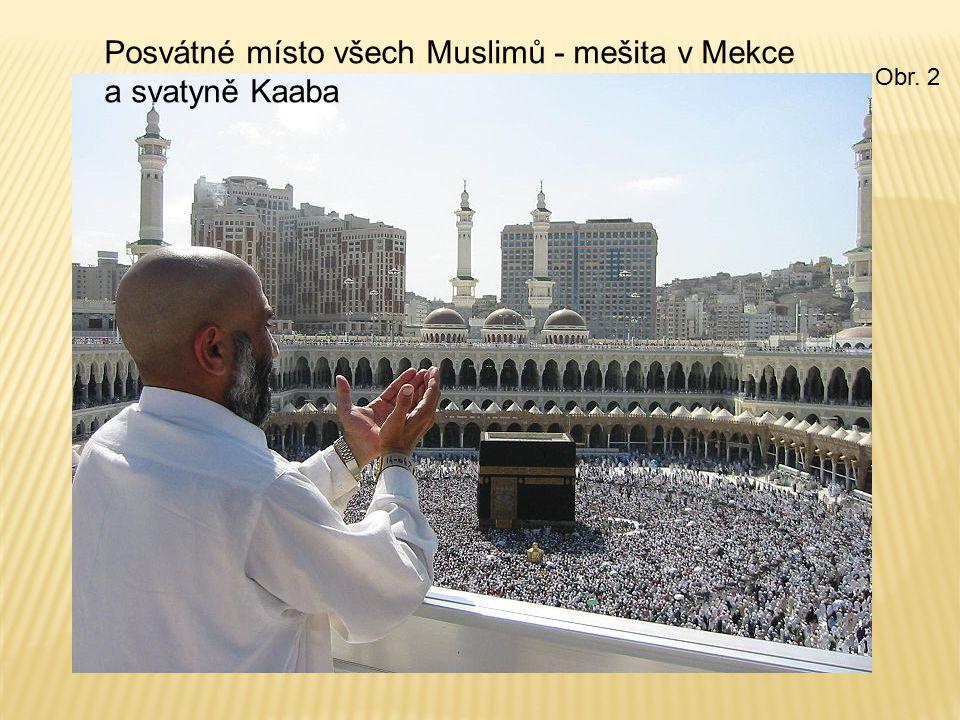 Posvátné místo všech Muslimů - mešita v Mekce a svatyně Kaaba Obr. 2