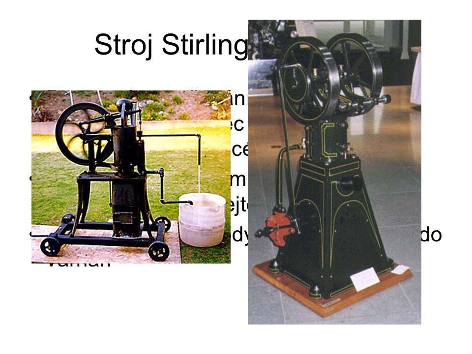 """Stroj Stirlingův a parní Postupným zvyšováním své účinnosti a bezpečnosti nakonec parní stroj vytlačil své konkurenty ze scény """"19."""