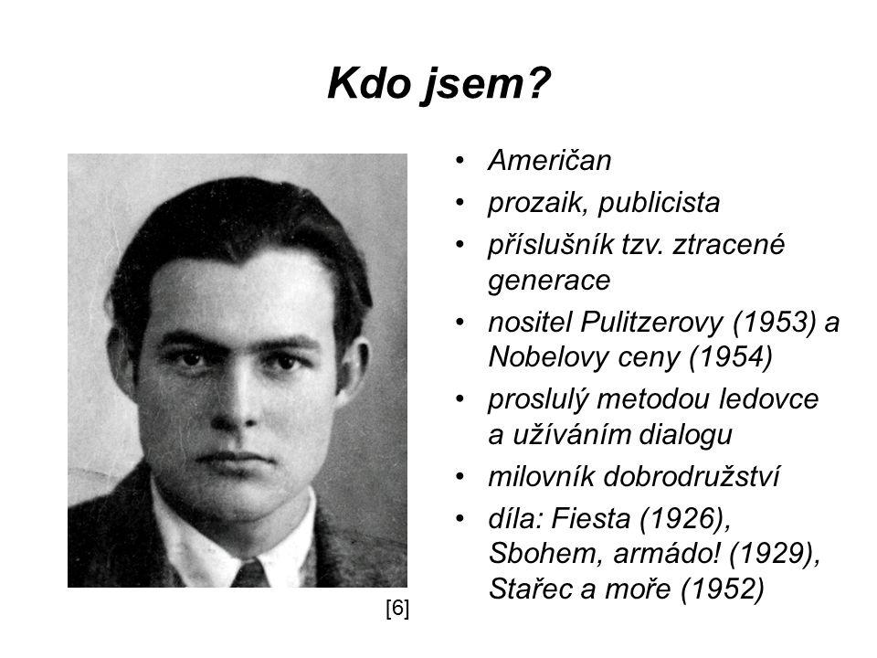 Kdo jsem? Američan prozaik, publicista příslušník tzv. ztracené generace nositel Pulitzerovy (1953) a Nobelovy ceny (1954) proslulý metodou ledovce a
