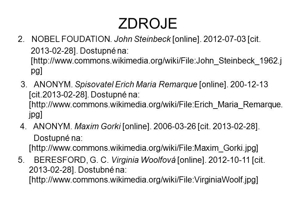 ZDROJE 2. NOBEL FOUDATION. John Steinbeck [online]. 2012-07-03 [cit. 2013-02-28]. Dostupné na: [http://www.commons.wikimedia.org/wiki/File:John_Steinb